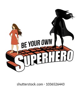 Be your own superhero design with woman and her super hero shadow. For International Women's Day. EPS10 vector illustration.