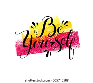 Be Yourself. Bright Lettering Motivation Vector Design Element