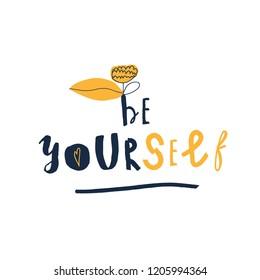 """Be yourself"" childish creative print. Vector illustration."