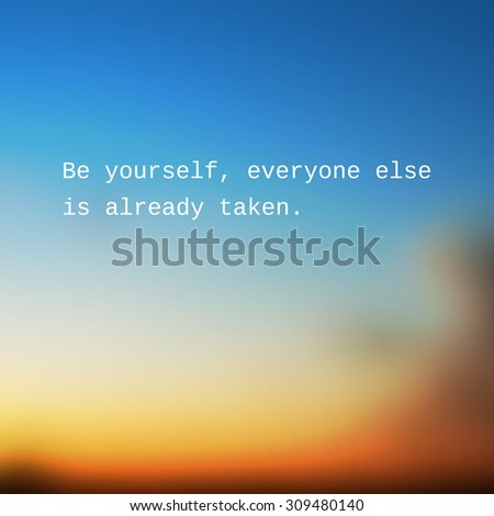 Be Yourself Everyone Else Already Taken Stock Vector Royalty Free