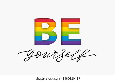 Be yourself quote. LGBT rainbow pride flag. Paper cut word. Lesbian gay bisexual and transgender and queer love yourself. Text design print for lgbt t shirt, poster, card, banner Vector illustration