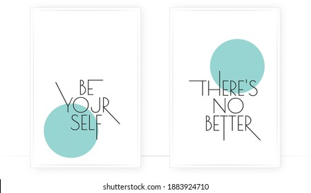 Be yourself, there's no better, vector. Scandinavian minimalist art design. Two pieces poster design. Wall art, art design, artwork. Modern wording design. Motivational, inspirational quote