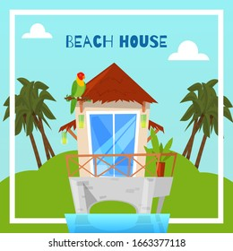 Beach house on island in tropics, bungalow for summer vacation vector illustration with sand, palms and parrots. Sea beach house hotel, exotic plants and birds poster.