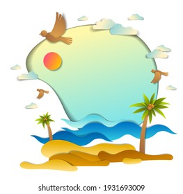 Beach with palms, sea waves perfect seascape, birds clouds and sun in the sky, frame background with copy space, summer beach holidays theme paper cut style vector illustration.