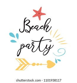 Beach Party Modern calligraphic T-shirt design with coral sea star, arrow, waves in hand drawn style Sumer vacation background. Vivid cheerful optimistic summer flyer poster or fabric print in vector