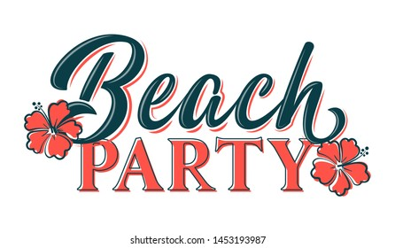 Beach party sign. dark blue and coral hand lettering phrase with hibiscus flowers  isolated on white background. Design element for poster, banner, flyer, postcard. Vector illustration