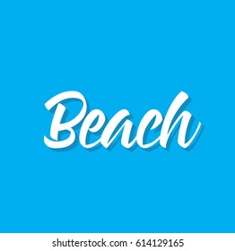 beach, text design. Vector calligraphy. Typography poster. Usable as background.
