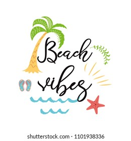 Beach Vibes text Modern calligraphic T-shirt design with coral sea star, pal tree waves in hand drawn style Sumer vacation background. Vivid cheerful optimistic summer card or fabric print in vector
