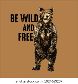 Bear hand drawn illustration in wild life concept with be wild and free lettering.