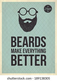 Beards make everything better - Hipster quote and face look hand drawn illustration on the vintage background with repeating geometric tiles of rhombuses - EPS10