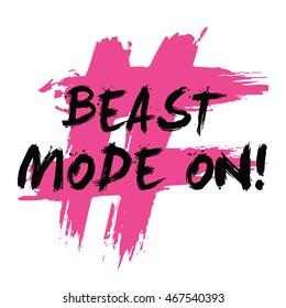 Beast Mode On! (Brush Lettering Vector Illustration Design Template)