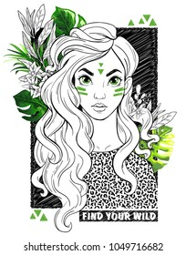 Beatiful girl with tropical leaves and text. Find your wild. T-Shirt Design and Printing, clothes, bags, posters, invitations, cards, leaflets etc. Vector hand drawn illustration.