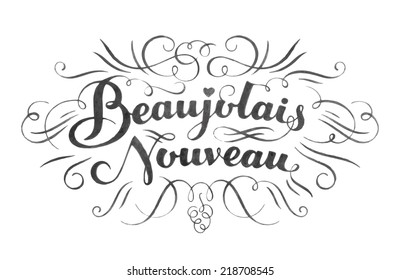 """""""Beaujolais nouveau"""" hand lettering. Typographical vector background. Handmade calligraphy."""