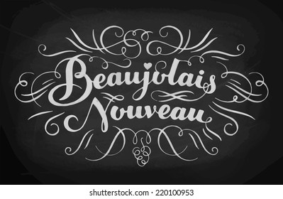 Beaujolais nouveau hand lettering. Typographical vector background. Handmade calligraphy