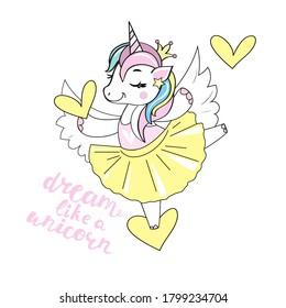 Beautiful ballerina unicorn and the inscription dream like a unicorn on a white background isolated