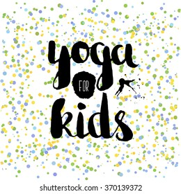 Beautiful confetti poster with quotes lettering yoga for kids. Vector illustration