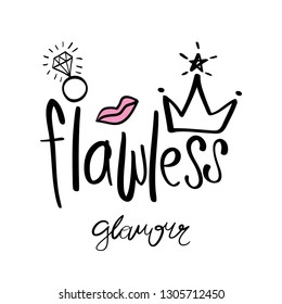 Beautiful crown and flawless word / Vector illustration design for t shirts, prints, stickers, coffee cups, mugs etc