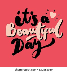 Its a Beautiful Day, hand lettering brush, original handcrafted, handmade font, cute blobby brush lettering, straight from paper, handwriting ink