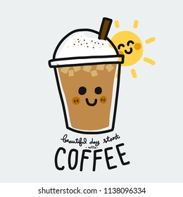 Beautiful day start with coffee cute cartoon doodle vector illustration
