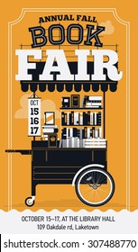 Beautiful detailed vector poster template on Annual Fall Book Fair or Festival featuring creative trendy lettering and portable book cart stand on wheels with stacked books