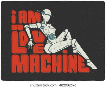 "Beautiful female robot cyborg illustration with text slogan ""I am a love machine"""