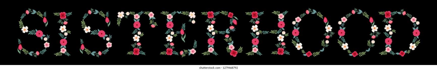 Beautiful Floral Lettering Inscription Sisterhood