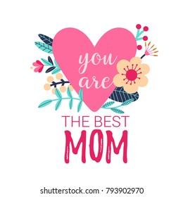 Beautiful flowers on a decorative heart with the text Best Mom isolated on white; for Happy Mother's Day celebration; a vector illustration; flat cartoon style