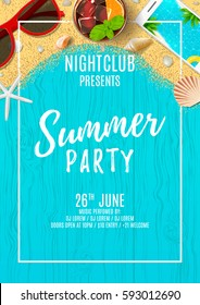Beautiful flyer for summer party. Vector illustration. Invitation to nightclub. Top view on seashells, sun glasses, fresh cocktail, smartphone and sea sand on wooden texture.