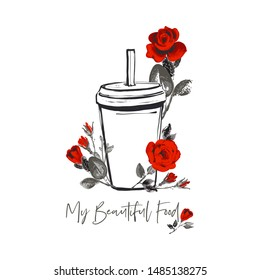 Beautiful food script and paper cup drink and red roses. Fashion fast food stilylish modern textile woman t-shirt design. Vector fashion sketch. White background. Vintage fabric print.