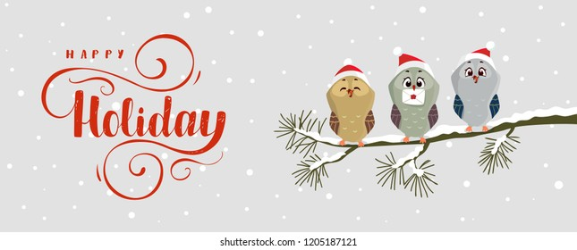 Beautiful and funny three owls with amazing calligraphy inscription-happy holiday. Christmas and new year greeting card. Stylish vector illustration