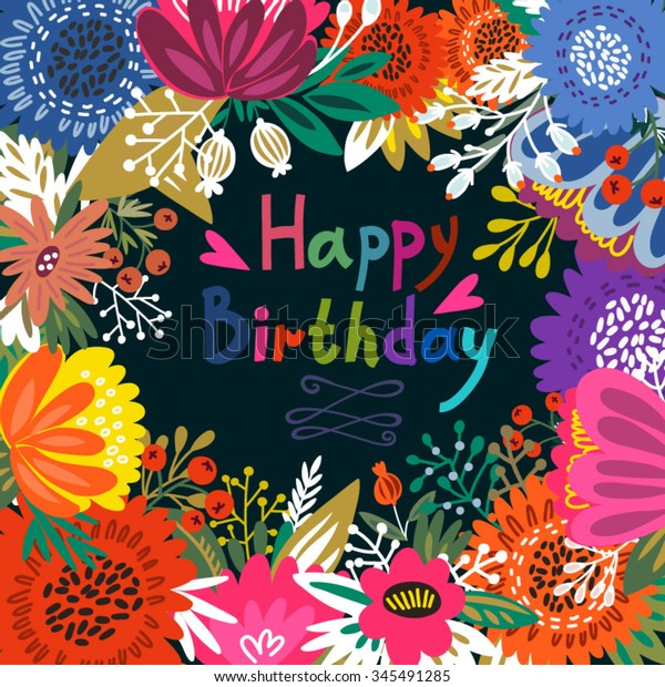 Beautiful Greeting Card Happy Birthday Bright Illustration Can Be Used As Creating