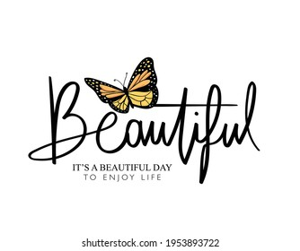 Beautiful hand lettering text with butterfly and inspirational quote, design for fashion graphics, t shirt prints etc