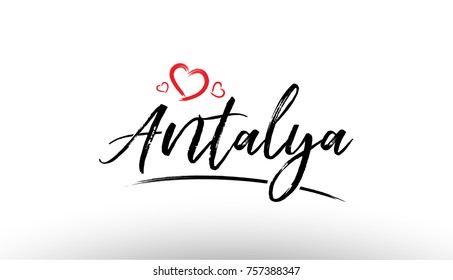 Beautiful hand written text typography design of europe european city antalya name logo with red heart suitable for tourism or visit promotion