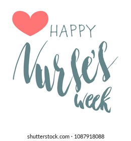Beautiful handwritten brush lettering vector illustration phrase Happy Nurse's Week with heart decoration isolated on white.