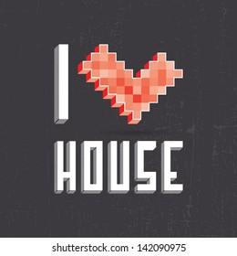 Beautiful inscription - I love house. Vector illustration