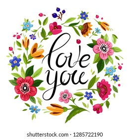 Beautiful lettering I love you decorated colorful flowers. Vector floral frame with calligraphy. Elegant Happy Valentines Day card.