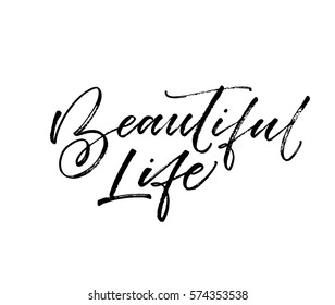 Beautiful life postcard. Positive lettering. Ink illustration. Modern brush calligraphy. Isolated on white background.