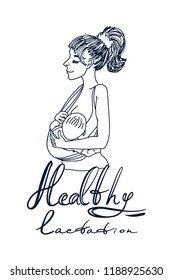 Beautiful mother breastfeeding her baby child holding him in her caring hands. Cartoon lactation vector illustration. Healthy lactation lettering. Vector illustration motherhood with hand drawn text.