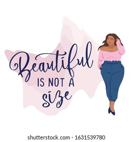 Beautiful is not a size - Happy plus size girl with pretty clothes. Happy body positive concept. Attractive overweight woman. For Fat acceptance movement. Vector illustration.