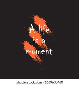 Schöne Phrase ein Leben ist ein Moment für die Anwendung auf T-Shirts. Stilvolles und modernes Design für den Druck von Kleidung und Sachen. Motivationsaufruf für die Platzierung auf Plakaten und Vinyl-Aufklebern