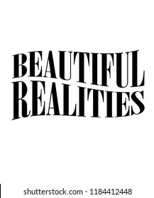 BEAUTIFUL REALITIES. slogan graphic