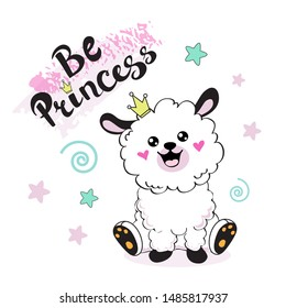 Beautiful sheep girl in kawaii style and the inscription be a princess on a white background
