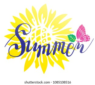 A beautiful summer inscription against the background of a sunflower. Lettering and hand writing. Butterfly, sunflower color set