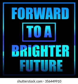 beautiful text, forward to a brighter future (vector eps10)