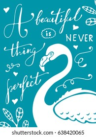 A beautiful thing is never perfect. Colorful hand drawn poster with flamingo and hand lettering. Illustration in vector format