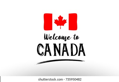 Beautiful typography design of canada country with welcome to message and national flag suitable as a logo icon poster badge greeting card t-shirt or website banner