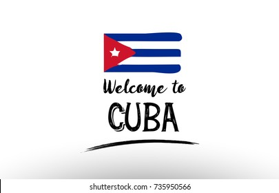 Beautiful typography design of cuba country with welcome to message and national flag suitable as a logo icon poster badge greeting card t-shirt or website banner