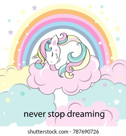 beautiful unicorn asleep on the clouds and the inscription never stop dreaming