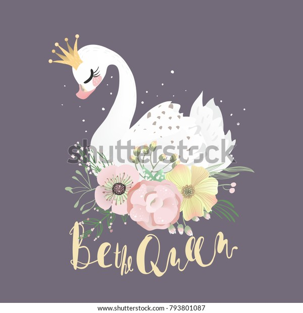 Красивый белый романтический мечтающий лебедь принцесса с короной и цветочные цветы букет и Be The Queen надписи