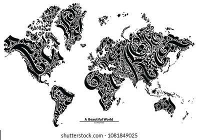 A beautiful World, world map drawn in a very unique way,  with decorative symbols taken from the curves of the Arabic, Indian, Hebrew, which doesn't contain any words or even a full letter.
